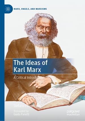 洋書, SOCIAL SCIENCE The Ideas of Karl MarxA Critical Introduction Stefano Petrucciani