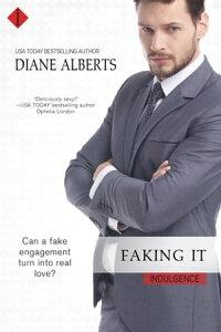 Faking It【電子書籍】[ Diane Alberts ]