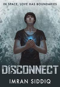 DisconnectBook One of the Divided Worlds Trilogy【電子書籍】[ Imran Siddiq ]