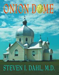 Onion Dome【電子書籍】[ Steven I. Dahl, MD ]