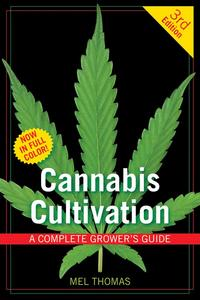 Cannabis CultivationA Complete Grower's Guide【電子書籍】[ Mel Thomas ]