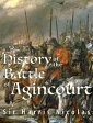 History of the Battle of Agincourt【電子書籍】[ Harris Nicolas ]