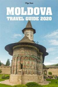 Moldova Travel Guide 2020【電子書籍】[ Olga Stan ]