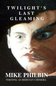 Twilight's Last Gleaming【電子書籍】[ Hertzen Chimera ]