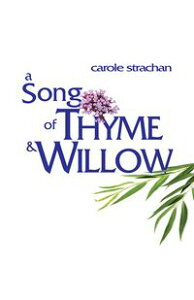 A Song of Thyme and Willow【電子書籍】[ Carole Strachan ]