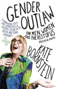 Gender OutlawOn Men, Women and the Rest of Us【電子書籍】[ Kate Bornstein ]