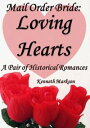 Mail Order Bride: Loving Hearts: A ...