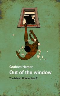 洋書, FICTION & LITERTURE Out of the WindowA psychological thriller Graham Hamer