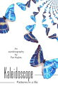 KaleidoscopePatterns in a life【電子書籍】[ Pat Hayles ]
