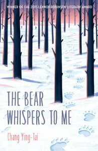 The Bear Whispers to MeThe Story of a Bear and a Boy【電子書籍】[ Ying-Tai Chang ]