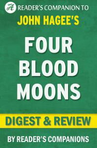 Four Blood Moons: Something is About to Change by John Hagee l Digest & Review【電子書籍】[ Reader's Companions ]