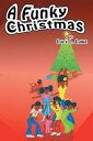 A Funky Christmas【電子書籍】[ Lucy L. Lowe ]