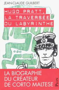 Hugo Pratt, la travers?e du labyrinthe【電子書籍】[ Jean-Claude GUILBERT ]
