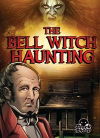 Bell Witch Haunting, The【電子書籍】[ Blake Hoena ]