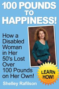 100 Pounds to Happiness!【電子書籍】[ Shelley Rafilson ]