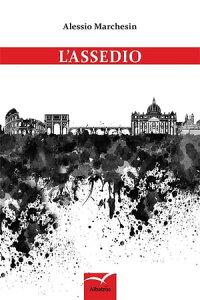 L'assedio【電子書籍】[ Alessio Marchesin ]