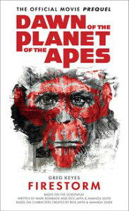 Dawn of the Planet of the Apes - Firestorm【電子書籍】[ Greg Keyes ]