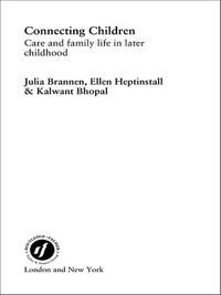 Connecting ChildrenCare and Family Life in Later Childhood【電子書籍】[ Kalwant Bhopal ]
