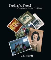 Betty's BestA Cook's Family Cookbook【電子書籍】[ Lynn E. Hewitt ]