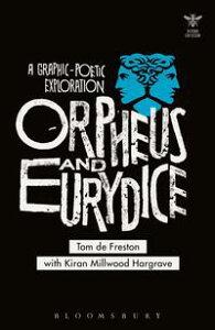 Orpheus and EurydiceA Graphic-Poetic Exploration【電子書籍】[ Tom de Freston ]