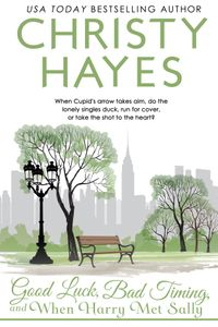 Good Luck, Bad Timing & When Harry Met Sally【電子書籍】[ Christy Hayes ]