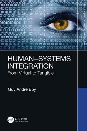 洋書, ART & ENTERTAINMENT Human?Systems Integration From Virtual to Tangible Guy Andr? Boy