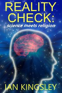 Reality Check: Science Meets Religion【電子書籍】[ Ian Kingsley ]