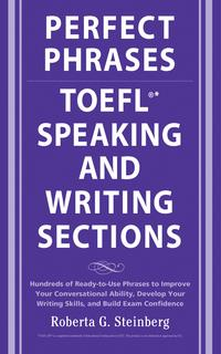 Perfect Phrases for the TOEFL Speaking and Writing Sections【電子書籍】[ Roberta Steinberg ]