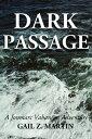 Dark Passage【電子書籍】[ Gail Z. Martin ]