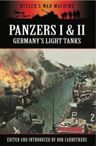 Panzers I & IIGermany's Light Tanks【電子書籍】[ Bob Carruthers ]