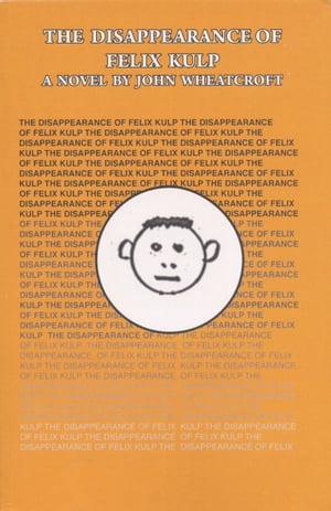 洋書, FICTION & LITERTURE The Disappearance of Felix Kulp John Wheatcroft