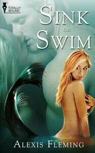 Sink or Swim【電子書籍】[ Alexis Fleming ]
