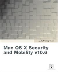 Apple Training SeriesMac OS X Security and Mobility v10.6: A Guide to Providing Secure Mobile Access to Intranet Services Using Mac OS X Server v10.6 Snow Leopard【電子書籍】[ Robert Kite Ph.D. ]