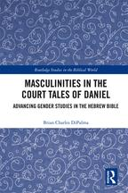 Masculinities in the Court Tales of DanielAdvancing Gender Studies in the Hebrew Bible【電子書籍】[ Brian Charles DiPalma ]