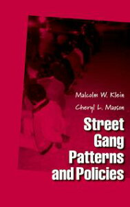 Street Gang Patterns and Policies【電子書籍】[ Malcolm W. Klein ]