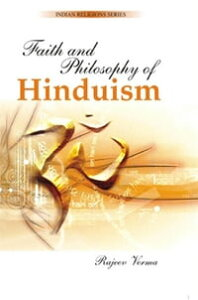 Faith and Philosophy of Hinduism【電子書籍】[ Rajeev Verma ]