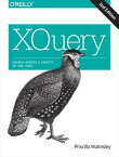 XQuerySearch Across a Variety of XML Data【電子書籍】[ Priscilla Walmsley ]