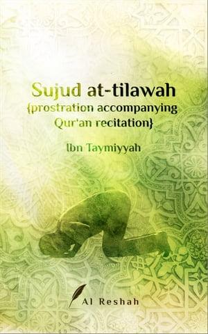 洋書, SOCIAL SCIENCE Sujud at-Tilawah (Prostration Accompanying Quran Recitation) Ibn Taymiyyah