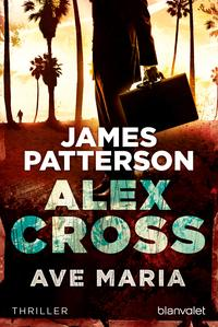 Ave Maria - Alex Cross 11 -Thriller【電子書籍】[ James Patterson ]