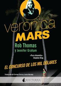 Veronica Mars: El concurso de los mil d?lares【電子書籍】[ Rob Thomas ]