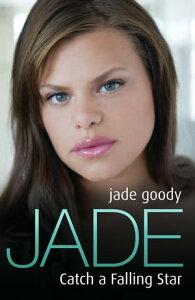 Jade Goody - Catch A Falling Star【電子書籍】[ Jade Goody ]