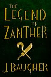 The Legend of Zanther【電子書籍】[ Jordan Baugher ]