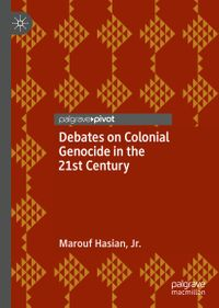 洋書, SOCIAL SCIENCE Debates on Colonial Genocide in the 21st Century Marouf Hasian Jr.