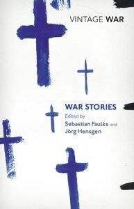 War Stories【電子書籍】[ Sebastian Faulks ]