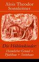 Die H?hlenkinder: Heimlicher Grund + Pfahlbau + Steinhaus Alle 3 B?nde: Die H?hlenkinder im Heimlichen Grund + Die H?hlenkinder im Pfahlbau + Die H?hlenkinder im Steinhaus【電子書籍】[ Alois Theodor S