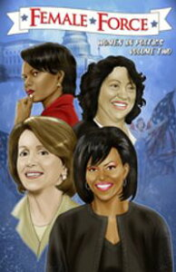 Female Force: More Women in Politics: Sonia Sotomayor, Michelle Obama, Nancy Pelosi and Condoleezza Rice【電子書籍】[ Robert Schnakenberg ]
