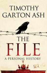 The FileA Personal History【電子書籍】[ Timothy Garton Ash ]
