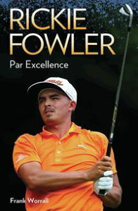 Rickie Fowler - Par Excellence【電子書籍】[ Frank Worrall ]