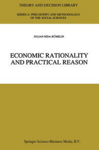 Economic Rationality and Practical Reason【電子書籍】[ Julian Nida-R?melin ]