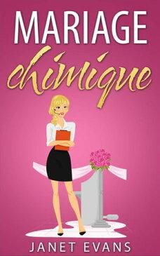 Mariage chimique【電子書籍】[ Janet Evans ]